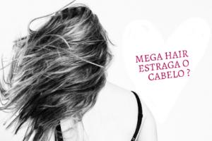 mega hair estraga o cabelo 3 300x200 - Mega Hair estraga o cabelo.Mito ou verdade